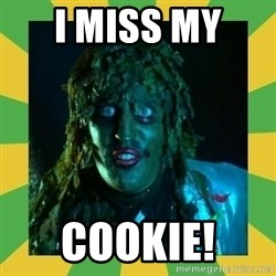Old Greg - I miss my  Cookie!
