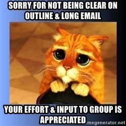 puss in boots eyes 2 - Sorry for not being clear on outline & long email Your effort & input to group is appreciated