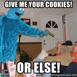 Bad Ass Cookie Monster - GIVE ME YOUR COOKIES! OR ELSE!