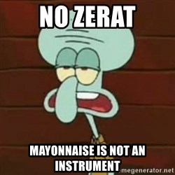 no patrick mayonnaise is not an instrument - No Zerat mayonnaise is not an instrument