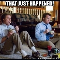 step brothers - THAT Just Happened!