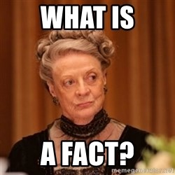 Dowager Countess of Grantham - what is a fact?