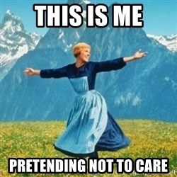Sound Of Music Lady - This is me Pretending not to care