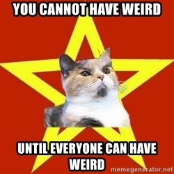 Lenin Cat Red - You cannot have Weird Until everyone can have weird