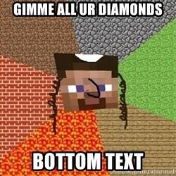 Minecraft Jew - gimme all ur diamonds bottom text