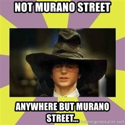 Harry Potter Sorting Hat - Not Murano Street Anywhere but Murano Street...