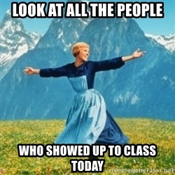 Sound Of Music Lady - LOOK AT ALL THE PEOPLE WHO SHOWED UP TO CLASS TODAY
