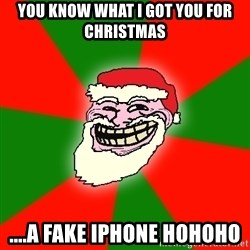 Santa Claus Troll Face - you know what i got you for christmas ....a fake iphone hohoho