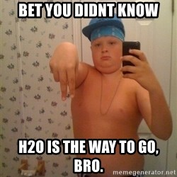Cookie Gangster - bet you didnt know H2o is the way to go, bro.