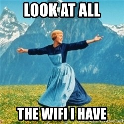 Sound Of Music Lady - Look at all the wifi i have