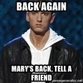 Eminem - BACK AGAIN MARY'S BACK, TELL A FRIEND