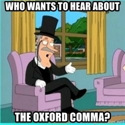 buzz killington - Who wants to hear about The Oxford comma?