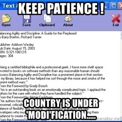 Text - Keep patience ! Country is under 'Modi'fication.....