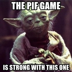 Yoda - the pif game  is strong with this one