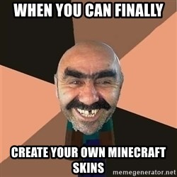 minecraft_dyshanbe - When you can finally  create your own minecraft skins