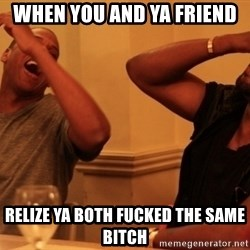 Jay-Z & Kanye Laughing - when you and ya friend relize ya both fucked the same bitch