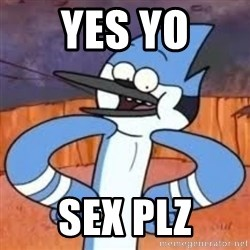 Sexually Forward Mordecai - yes yo sex plz