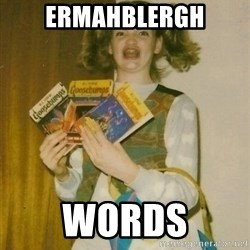 ermahgerd berks - Ermahblergh Words