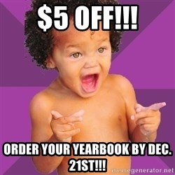 Baby $wag - $5 OFF!!! Order your yearbook by Dec.  21st!!!