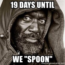 """You Gonna Get Raped - 19 DAYS UNTIL WE """"SPOON"""""""