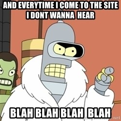 bender blackjack and hookers - And everytime I come to the site I dont wanna  hear Blah Blah Blah  Blah