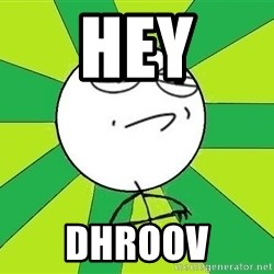 Challenge Accepted 2 - hey dhroov