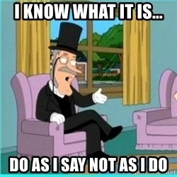 buzz killington - I know what it is... Do as I say not as I do