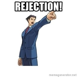 OBJECTION - Rejection!