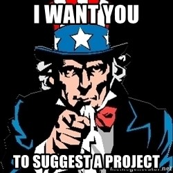 I Want You - I WANT YOU TO SUGGEST A PROJECT