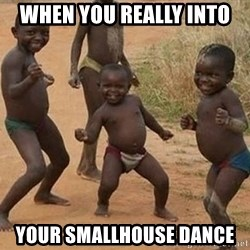 Dancing african boy - When you really into  your smallhouse dance