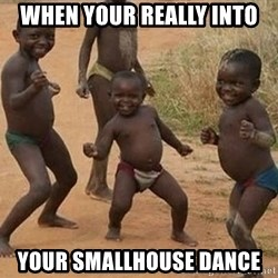 Dancing african boy - When your really into your smallhouse dance