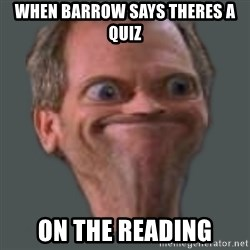 Housella ei suju - When barrow says theres a quiz on the reading
