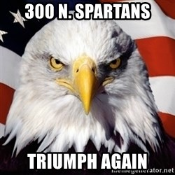 Freedom Eagle  - 300 N. Spartans Triumph Again