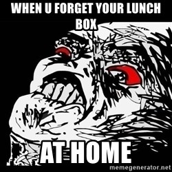 Rage Face - when u forget your lunch box at home