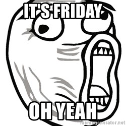 Lol Guy - it's friday oh yeah