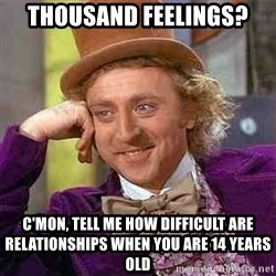 Charlie meme - Thousand feelings? C'mon, tell me how difficult are relationships when you are 14 years old
