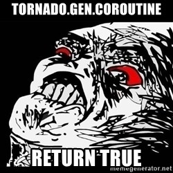 Rage Face - tornado.gen.coroutine return true