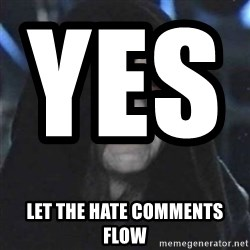 Sith Lord - yes,                          Let the hate comments flow