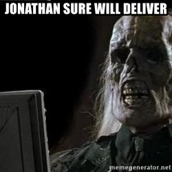 OP will surely deliver skeleton - Jonathan sure will deliver