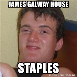 Really highguy - James Galway House Staples