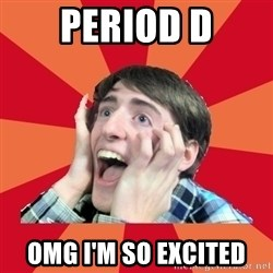 Super Excited - Period D OMG I'm So Excited
