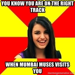 Rebecca Black - you know you are on the right track when mumbai muses visits you