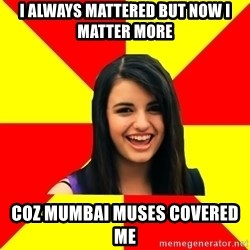 Rebecca Black - i always mattered but now i matter more coz mumbai muses covered me