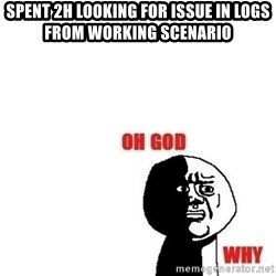 Oh god why - spent 2h looking for issue in logs from working scenario