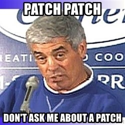 jim mora - Patch Patch Don't ask me about a Patch