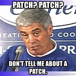 jim mora - Patch? Patch? Don't tell me about a Patch.