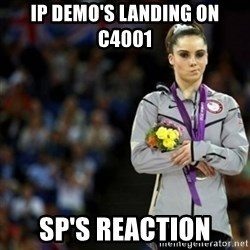 unimpressed McKayla Maroney 2 - IP Demo's Landing on C4001 SP's Reaction