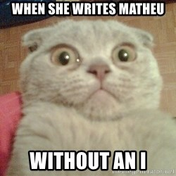 GEEZUS cat - WHEN SHE WRITES MATHEU WITHOUT AN I