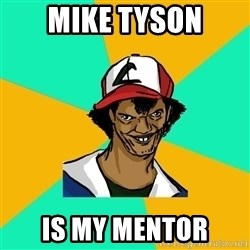 Ash Pedreiro - Mike Tyson Is my mentor