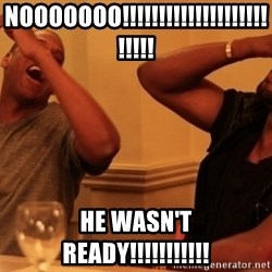 Jay-Z & Kanye Laughing - Nooooooo!!!!!!!!!!!!!!!!!!!!!!!!! He wasn't ready!!!!!!!!!!!